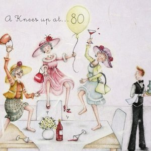 Wenskaart  a knees up at 80